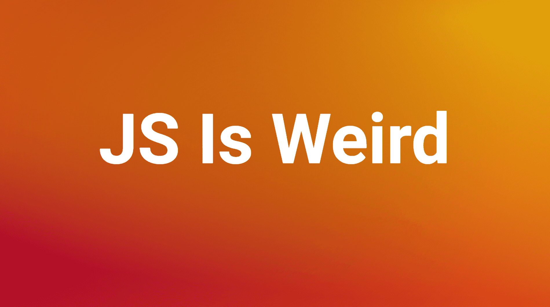 JS is weird